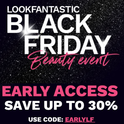 Black Friday at Lookfantastic - up to 30% your fave beauty brands